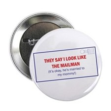 "Mailman is Daddy 2.25"" Button"