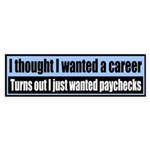 I thought I wanted a career, turns out I just w...