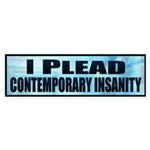 I plead contemporary insanity