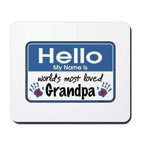 Hello Loved Grandpa Mousepad