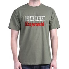 Debate Expert talk at your risk T-Shirt