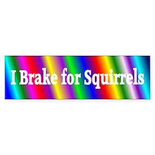 I Brake for Squirrels 5 Bumper Bumper Sticker