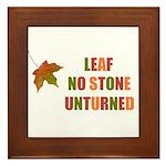 LEAF NO STONE UNTURNED Framed Tile