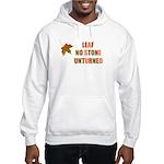 LEAF NO STONE UNTURNED Hooded Sweatshirt