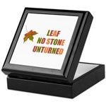 LEAF NO STONE UNTURNED Keepsake Box