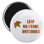 LEAF NO STONE UNTURNED Magnet