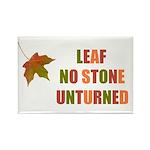 LEAF NO STONE UNTURNED Rectangle Magnet (10 pack)