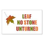 LEAF NO STONE UNTURNED Rectangle Sticker