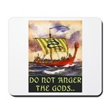 DO NOT ANGER THE GODS.. Mousepad