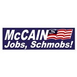 McCain: Jobs, Schmobs! Bumper Sticker