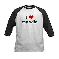 I Love my wife Tee