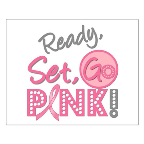 Breast Cancer Go Pink Small Poster
