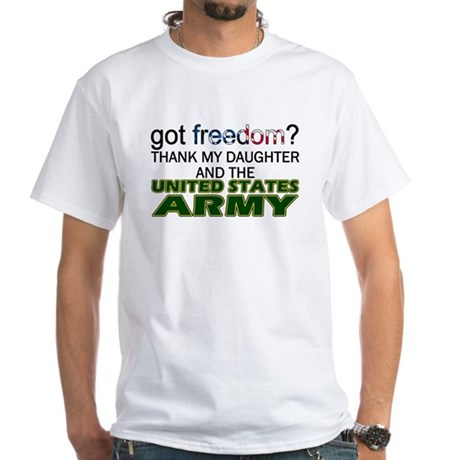 Got Freedom? Army (Daughter) White T-Shirt