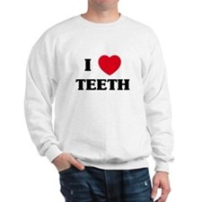 I Love Teeth Sweatshirt