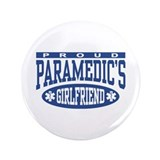 "Proud Paramedic's Girlfriend 3.5"" Button"