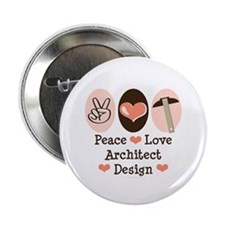 "Peace Love Architect 2.25"" Button (100 pack)"