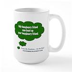 My Imainary Friend... Large Mug