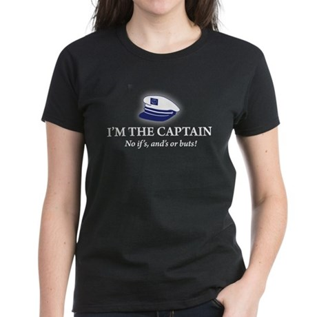 I'm the Captain No Ifs Ands o Women's Dark T-Shirt