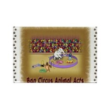 """Ban Circus Animal Acts"" Rectangle Magne"