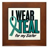 I Wear Teal For My Sister 10 Framed Tile