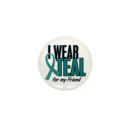 I Wear Teal For My Friend 10 Mini Button