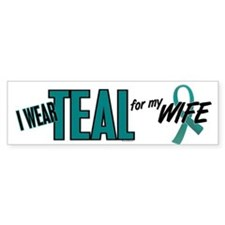 I Wear Teal For My Wife 10 Bumper Bumper Stickers