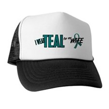 I Wear Teal For My Wife 10 Trucker Hat