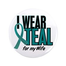 "I Wear Teal For My Wife 10 3.5"" Button (100 pack)"