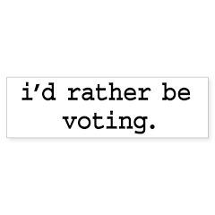 i'd rather be voting. Bumper Sticker (50 pk)
