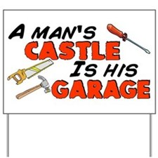 A man's castle garage Yard Sign