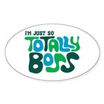 Totally Boss Oval Sticker