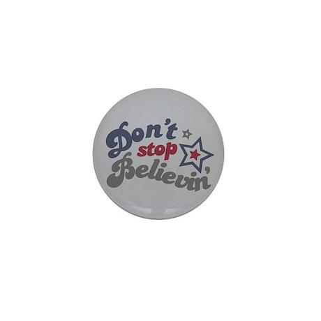 Don't Stop Believin' Mini Button