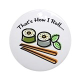 That's How I Roll Sushi Ornament (Round)