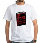"""War, What Is It Good For?"" T-Shirt"