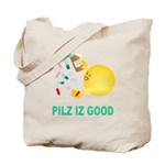 Pilz Is Good Tote Bag