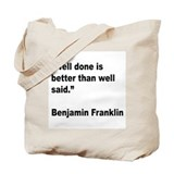 Benjamin Franklin Well Done Quote Tote Bag