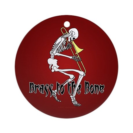 Brass To The Bone Ornament (Round)