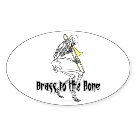 Brass To The Bone Sticker (Oval)