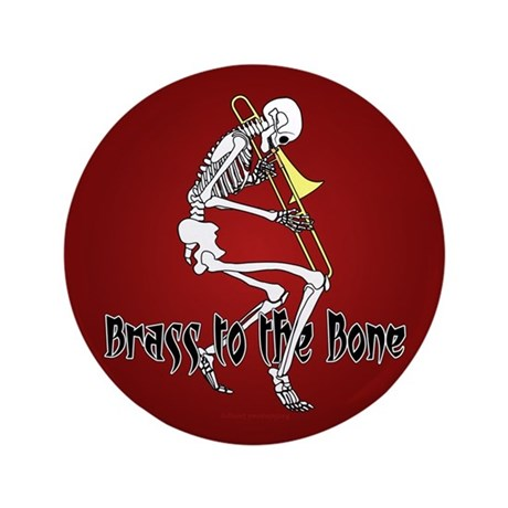 Brass To The Bone 3.5&quot; Button (100 pack)