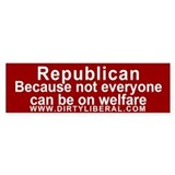 Republican not on Welfare Bumper Bumper Sticker