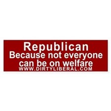 Republican not on Welfare Bumper Car Sticker