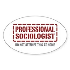 Professional Sociologist Oval Decal