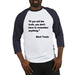 Mark Twain Truth Quote (Front) Baseball Jersey