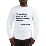Mark Twain Truth Quote (Front) Long Sleeve T-Shirt