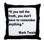 Mark Twain Truth Quote Throw Pillow