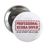 "Professional Scuba Diver 2.25"" Button"