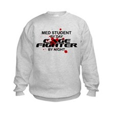 Med Stdnt Cage Fighter by Night Sweatshirt
