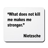 Nietzsche Stronger Quote Mousepad