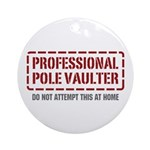 Professional Pole Vaulter Ornament (Round)