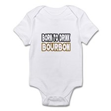 """""""Born to Drink Bourbon"""" Infant Bodysuit"""